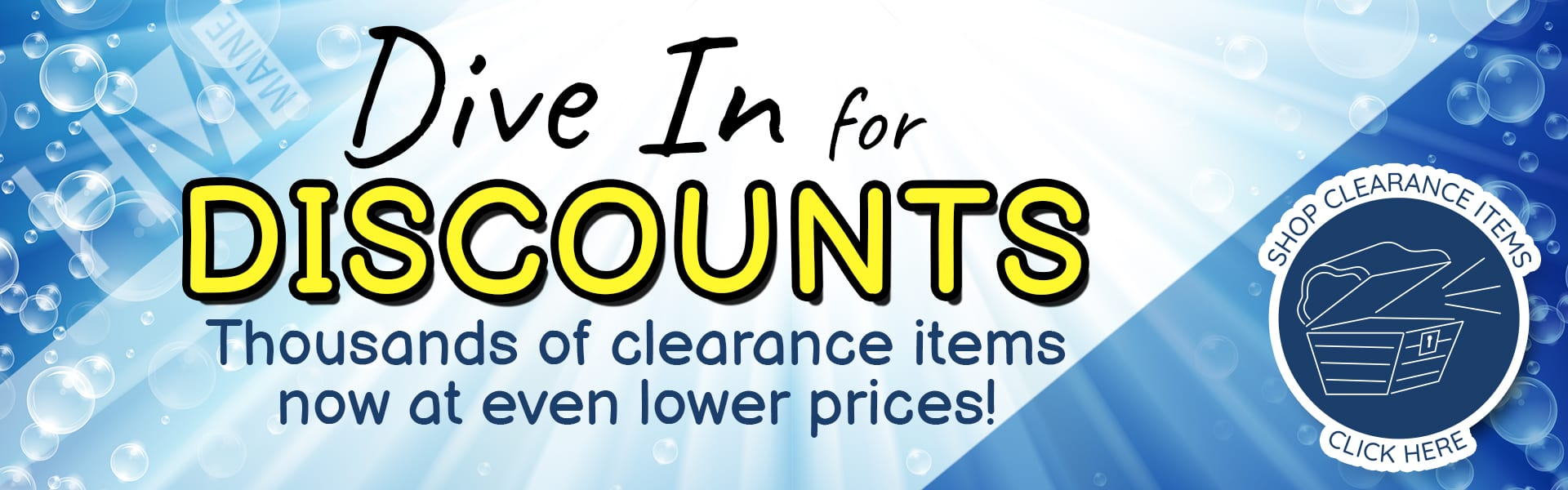 Dive in for discounts! Clearance items now even lower prices!